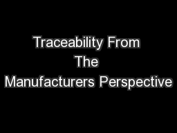 Traceability From The Manufacturers Perspective