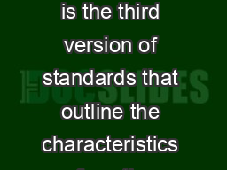 About the standards his is the third version of standards that outline the characteristics of eective professional learning PowerPoint PPT Presentation