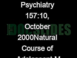 1584Am J Psychiatry 157:10, October 2000Natural Course of Adolescent M