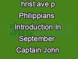 our ights that hrist ave p Philippians  Introduction In September  Captain John  PDF document - DocSlides