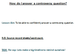 How do I answer a controversy question?