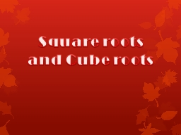 Square roots and Cube