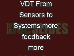 Linear Variable Differential ransformers VDT From Sensors to Systems more feedback more information more control more performance www