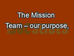 The Mission Team – our purpose,