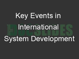Key Events in International System Development PowerPoint PPT Presentation