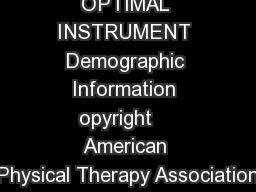 OPTIMAL INSTRUMENT Demographic Information opyright    American Physical Therapy Association