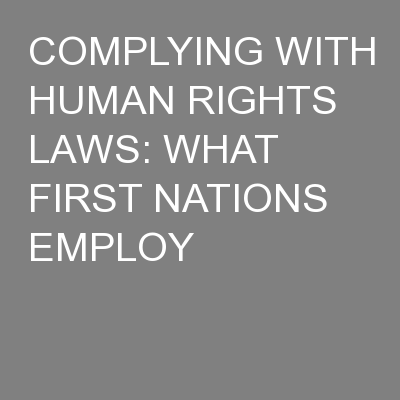 COMPLYING WITH HUMAN RIGHTS LAWS: WHAT FIRST NATIONS EMPLOY