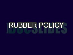 RUBBER POLICY