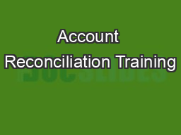Account Reconciliation Training PowerPoint PPT Presentation