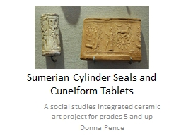 Sumerian Cylinder Seals and Cuneiform Tablets PowerPoint