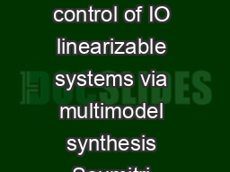 Chemical Engineering Science     Robust control of IO linearizable systems via multimodel synthesis Soumitri Kolavennu   Srinivas Palanki  Juan C