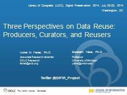 Three Perspectives on Data Reuse: Producers, Curators, and PowerPoint PPT Presentation