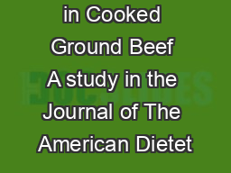 Reducing Fat in Cooked Ground Beef A study in the Journal of The American Dietet PDF document - DocSlides