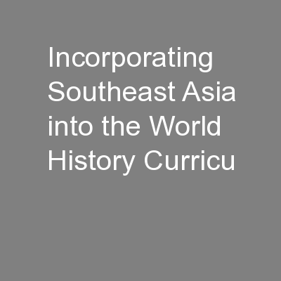 Incorporating Southeast Asia into the World History Curricu