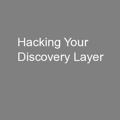 Hacking Your Discovery Layer