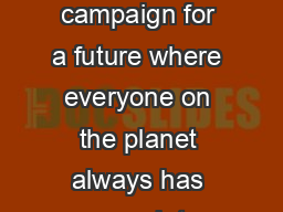 Join the campaign for a future where everyone on the planet always has enough to