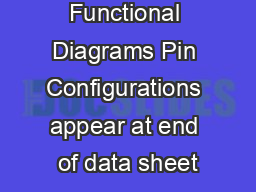 AVAILABLE Functional Diagrams Pin Configurations appear at end of data sheet PowerPoint PPT Presentation