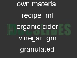 Grow your own material recipe  ml organic cider vinegar  gm granulated sugar One