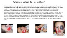 What make up tools did I use and how?