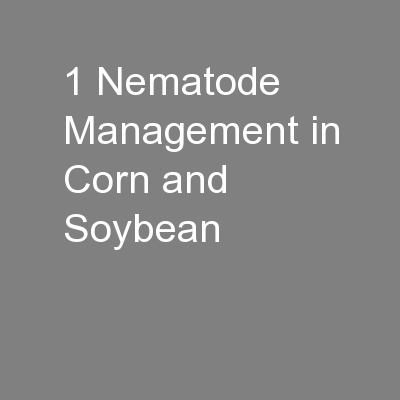 1 Nematode Management in Corn and Soybean