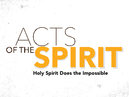 Holy Spirit Does the Impossible