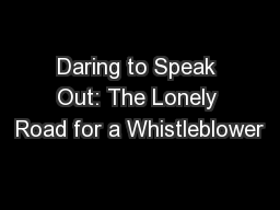 Daring to Speak Out: The Lonely Road for a Whistleblower