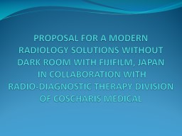 PROPOSAL FOR A MODERN RADIOLOGY SOLUTIONS WITHOUT DARK ROOM