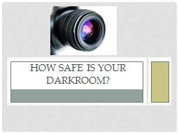 How Safe is Your Darkroom? PowerPoint PPT Presentation