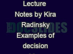 Decision Analysis  Lecture  Notes by Kira Radinsky Examples of decision problems a