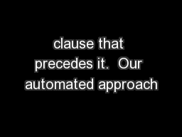 clause that precedes it.  Our automated approach