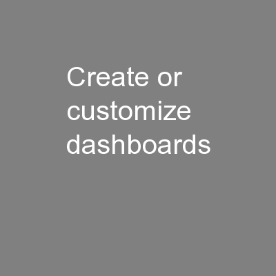 Create or customize dashboards PowerPoint PPT Presentation