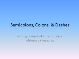 Semicolons, Colons, & Dashes