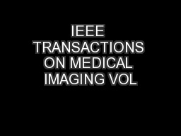 IEEE TRANSACTIONS ON MEDICAL IMAGING VOL