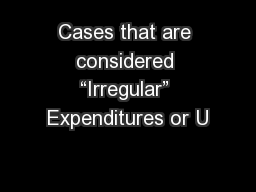"Cases that are considered ""Irregular"" Expenditures or U PowerPoint PPT Presentation"
