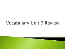 Vocabulary Unit 7 Review PowerPoint PPT Presentation
