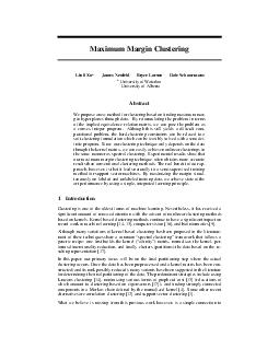 Maximum Margin Clustering Linli Xu y James Neufeld Bryce Larson Dale Schuurmans University of Waterloo University of Alberta Abstract We propose a new method for clustering based on nding maximum mar