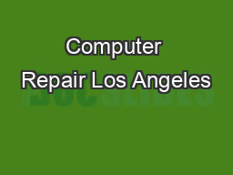 Computer Repair Los Angeles PowerPoint PPT Presentation