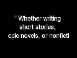 """ Whether writing short stories, epic novels, or nonficti"