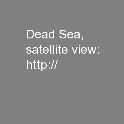 Dead Sea, satellite view: http://