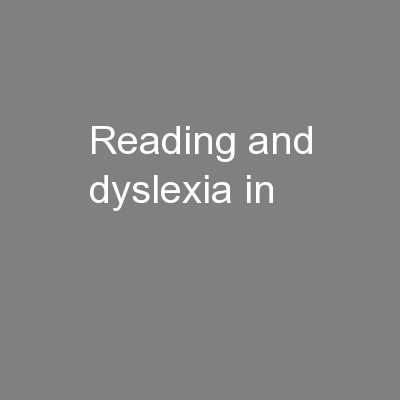 Reading and dyslexia in