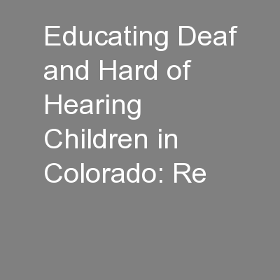 Educating Deaf and Hard of Hearing Children in Colorado: Re