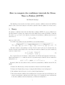 How to compute the condence intervals for Mean Time to Failure MTTF By Eduardo Santiago The following section describes the theory needed to construct condence intervals for MTTF in Minitab
