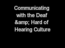 Communicating with the Deaf & Hard of Hearing Culture