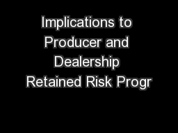 Implications to Producer and Dealership Retained Risk Progr