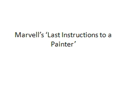 Marvell's 'Last Instructions to a Painter'