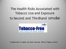 The Health Risks Associated with Tobacco Use and Exposure PowerPoint PPT Presentation