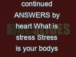 Lifestyle Risk Reduction continued ANSWERS by heart What is stress Stress is your bodys response to change
