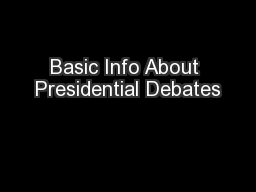 Basic Info About Presidential Debates
