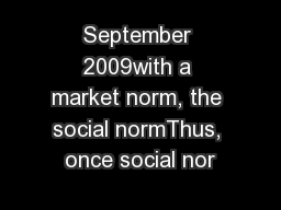 September 2009with a market norm, the social normThus, once social nor