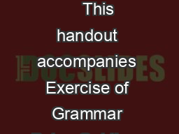 Name Date           This handout accompanies Exercise of Grammar Bytes Get the a